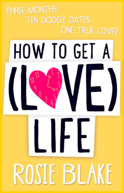 Rosie Blake How to get a love life